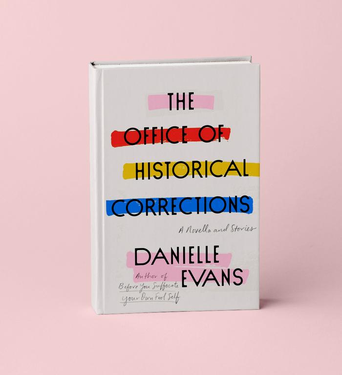 《历史修正办公室:中篇小说和故事》由丹妮尔·埃文斯(Danielle Evans)著
